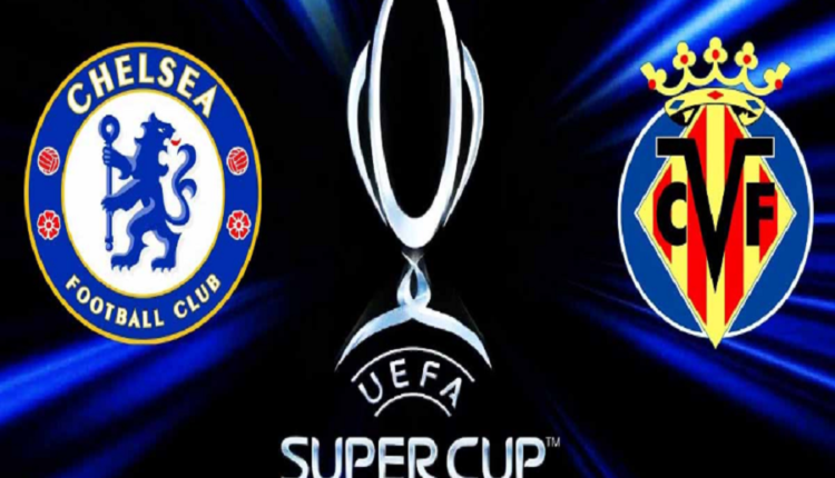 Chelsea – Villarreal, duel for the European Super Cup, possible